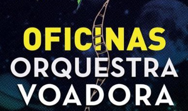 Oficina da Orquestra Voadora no Circo Voador agora só para o Carnaval 2018, em Maio abriremos novas vagas!
